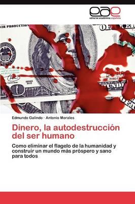 Dinero, La Autodestruccion del Ser Humano (Paperback)