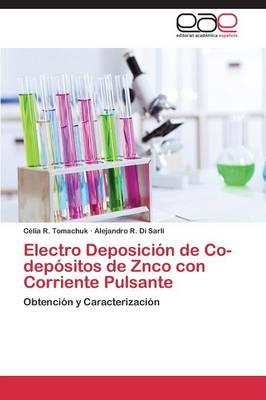 Electro Deposicion de Co-Depositos de Znco Con Corriente Pulsante (Paperback)