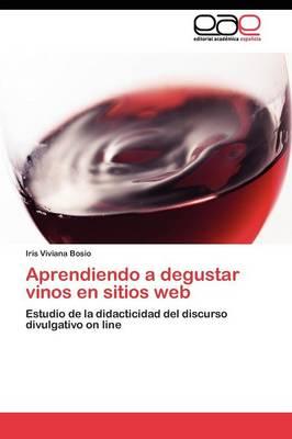 Aprendiendo a Degustar Vinos En Sitios Web (Paperback)