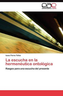 La Escucha En La Hermeneutica Ontologica (Paperback)