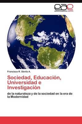 Sociedad, Educacion, Universidad E Investigacion (Paperback)