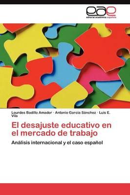 El Desajuste Educativo En El Mercado de Trabajo (Paperback)