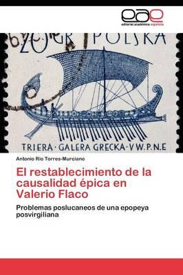 El Restablecimiento de La Causalidad Epica En Valerio Flaco (Paperback)