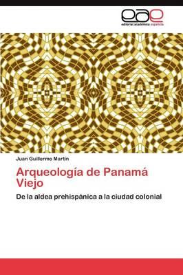 Arqueologia de Panama Viejo (Paperback)