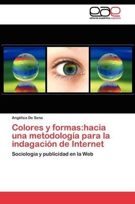 Colores y Formas: Hacia Una Metodologia Para La Indagacion de Internet (Paperback)