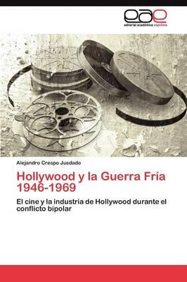 Hollywood y La Guerra Fria 1946-1969 (Paperback)