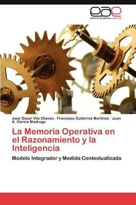 La Memoria Operativa En El Razonamiento y La Inteligencia (Paperback)