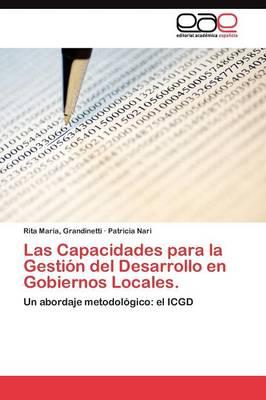 Las Capacidades Para La Gestion del Desarrollo En Gobiernos Locales (Paperback)