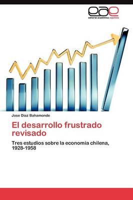 El Desarrollo Frustrado Revisado (Paperback)