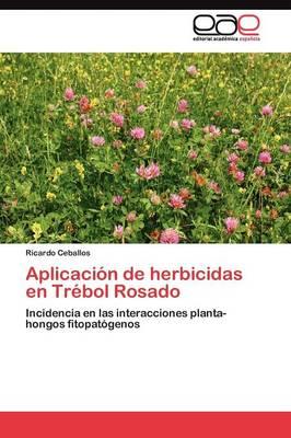 Aplicacion de Herbicidas En Trebol Rosado (Paperback)