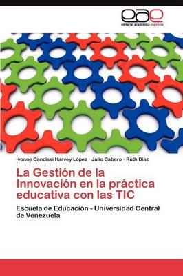 La Gestion de La Innovacion En La Practica Educativa Con Las Tic (Paperback)
