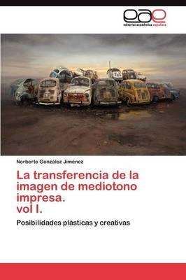 La Transferencia de La Imagen de Mediotono Impresa. Vol I. (Paperback)