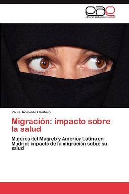 Migracion: Impacto Sobre La Salud (Paperback)