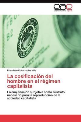 La Cosificacion del Hombre En El Regimen Capitalista (Paperback)