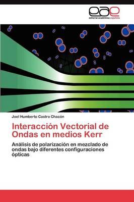 Interaccion Vectorial de Ondas En Medios Kerr (Paperback)