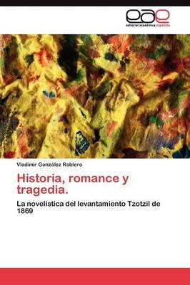 Historia, Romance y Tragedia. (Paperback)