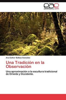 Una Tradicion En La Observacion (Paperback)