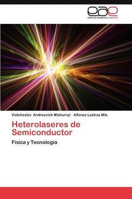 Heterolaseres de Semiconductor (Paperback)