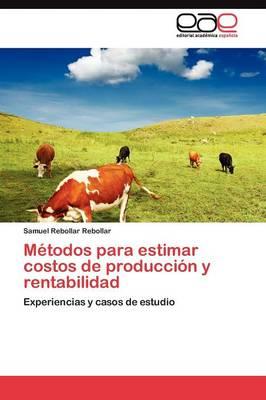 Metodos Para Estimar Costos de Produccion y Rentabilidad (Paperback)