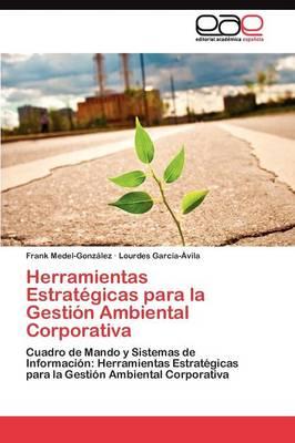 Herramientas Estrategicas Para La Gestion Ambiental Corporativa (Paperback)