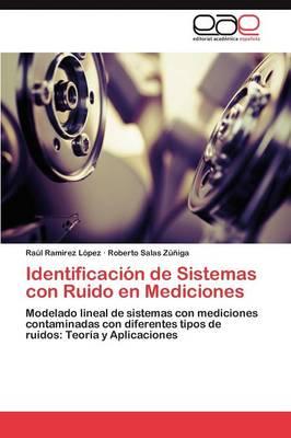 Identificacion de Sistemas Con Ruido En Mediciones (Paperback)