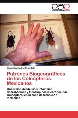 Patrones Biogeograficos de Los Coleopteros Mexicanos (Paperback)