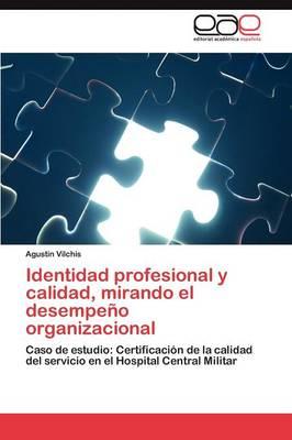 Identidad Profesional y Calidad, Mirando El Desempeno Organizacional (Paperback)