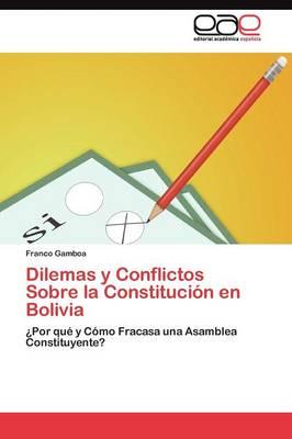 Dilemas y Conflictos Sobre La Constitucion En Bolivia (Paperback)