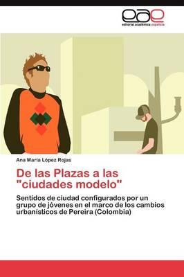 de Las Plazas a Las Ciudades Modelo (Paperback)