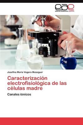 Caracterizacion Electrofisiologica de Las Celulas Madre (Paperback)