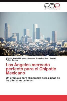 Los Angeles Mercado Perfecto Para El Chipotle Mexicano (Paperback)