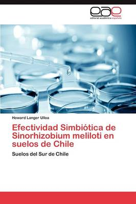 Efectividad Simbiotica de Sinorhizobium Meliloti En Suelos de Chile (Paperback)
