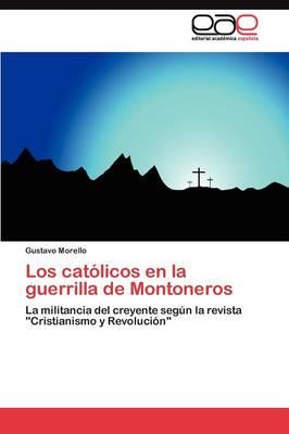 Los Catolicos En La Guerrilla de Montoneros (Paperback)