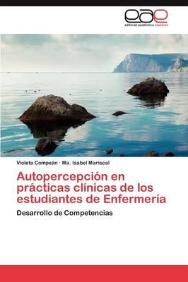 Autopercepcion En Practicas Clinicas de Los Estudiantes de Enfermeria (Paperback)