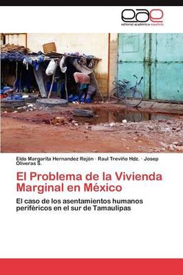El Problema de La Vivienda Marginal En Mexico (Paperback)