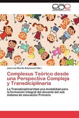 Complexus Teorico Desde Una Perspectiva Compleja y Transdiciplinaria (Paperback)