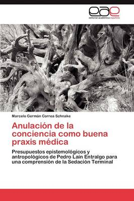 Anulacion de La Conciencia Como Buena Praxis Medica (Paperback)