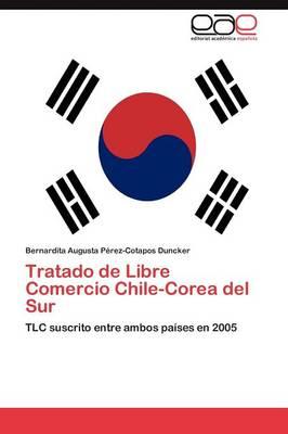 Tratado de Libre Comercio Chile-Corea del Sur (Paperback)