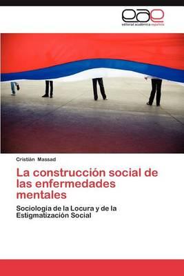 La Construccion Social de Las Enfermedades Mentales (Paperback)