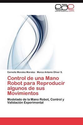 Control de Una Mano Robot Para Reproducir Algunos de Sus Movimientos (Paperback)