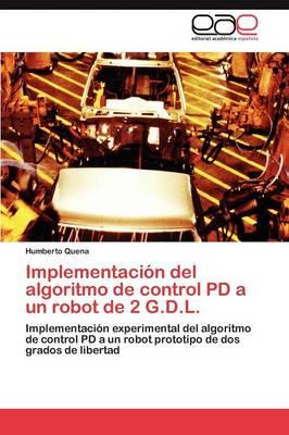 Implementacion del Algoritmo de Control Pd a Un Robot de 2 G.D.L. (Paperback)