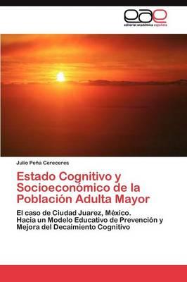 Estado Cognitivo y Socioeconomico de La Poblacion Adulta Mayor (Paperback)