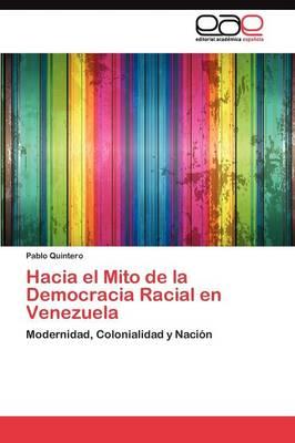 Hacia El Mito de La Democracia Racial En Venezuela (Paperback)