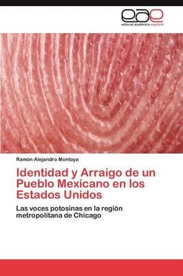 Identidad y Arraigo de Un Pueblo Mexicano En Los Estados Unidos (Paperback)