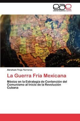 La Guerra Fria Mexicana (Paperback)