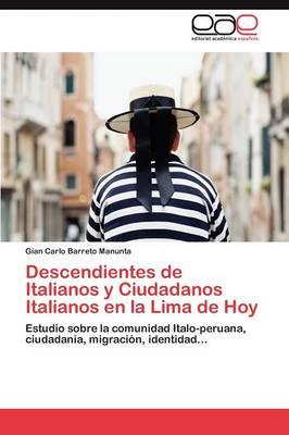 Descendientes de Italianos y Ciudadanos Italianos En La Lima de Hoy (Paperback)