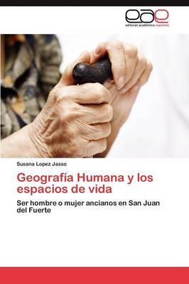 Geografia Humana y Los Espacios de Vida (Paperback)