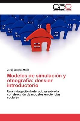 Modelos de Simulacion y Etnografia: Dossier Introductorio (Paperback)