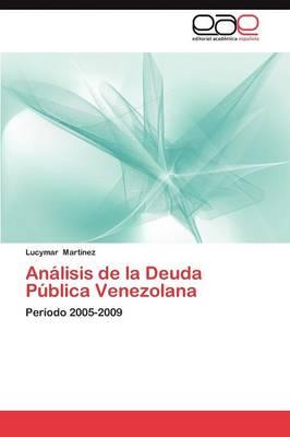 Analisis de La Deuda Publica Venezolana (Paperback)