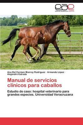 Manual de Servicios Clinicos Para Caballos (Paperback)